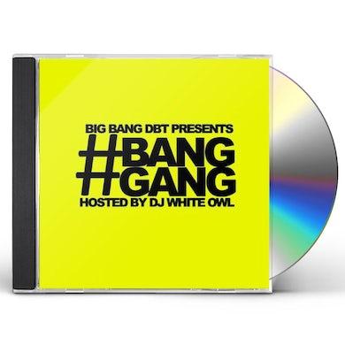 Big Bang #BANGGANG (FEAT. DJ WHITE OWL) CD