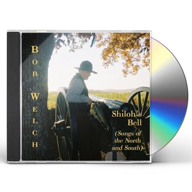 Bob Welch SHILOHS BELL (SONGS OF THE NORTH & SOUTH) CD