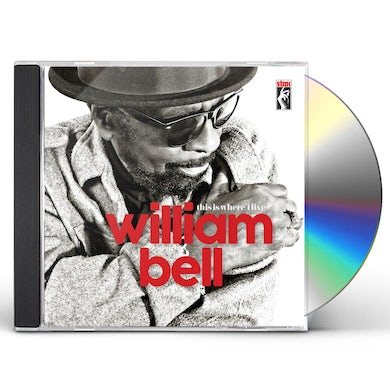 William Bell THIS IS WHERE I LIVE CD