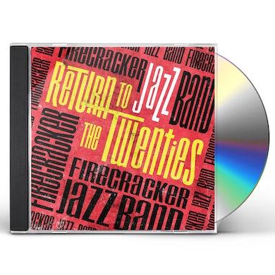 Firecracker Jazz Band RETURN TO THE TWENTIES CD