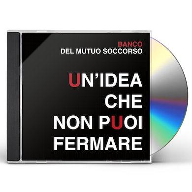 Banco Del Mutuo Soccorso UN IDEA CHE NON PUOI FERMARE CD