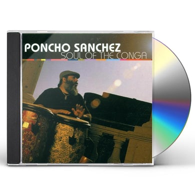 Poncho Sanchez SOUL OF THE CONGA CD