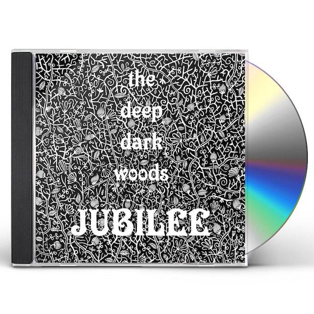 Deep Dark Woods JUBILEE CD