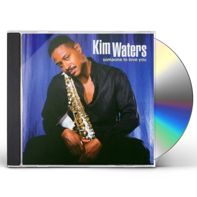 Kim Waters SOMEONE TO LOVE YOU CD