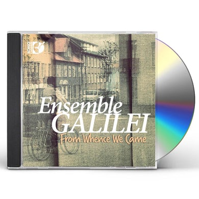 Ensemble Galilei FROM WHENCE WE CAME CD