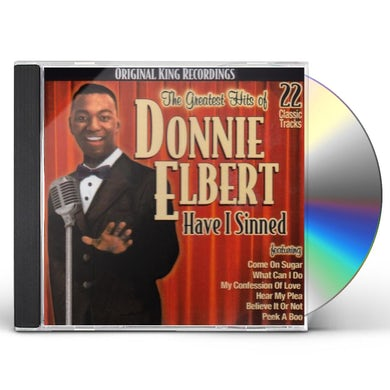 GREATEST HITS OF DONNIE ELBERT: HAVE I SINNED CD