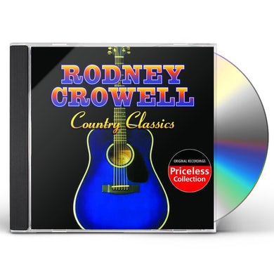 Rodney Crowell COUNTRY CLASSICS CD