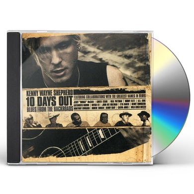 Kenny Wayne Shepherd 10 DAYS OUT: BLUES FROM THE BACKROADS CD