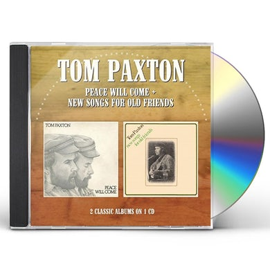 Tom Paxton PEACE WILL COME / NEW SONGS FOR OLD FRIENDS CD