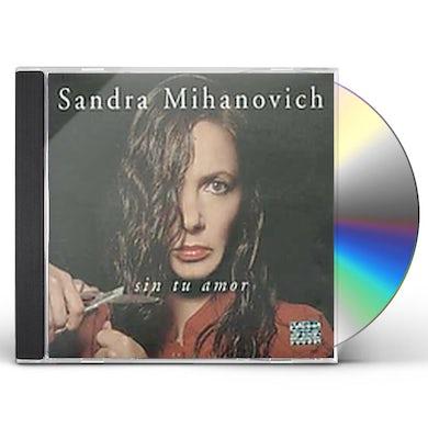 Sandra Mihanovich SIN TU AMOR CD