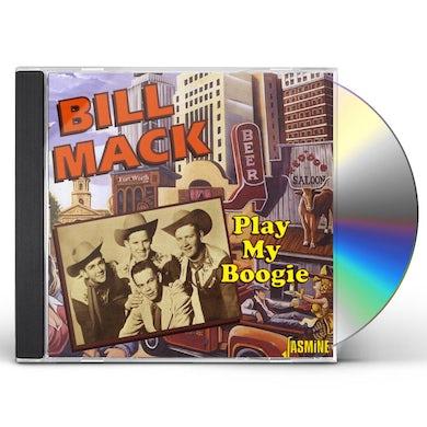 Bill Mack PLAY MY BOOGIE CD