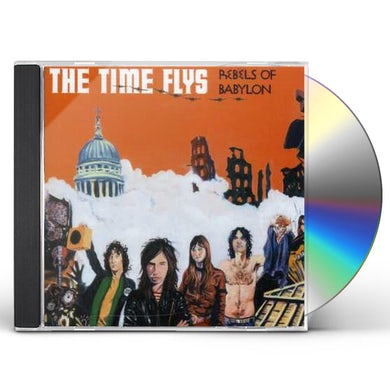 Time Flys REBELS OF BABYLON CD