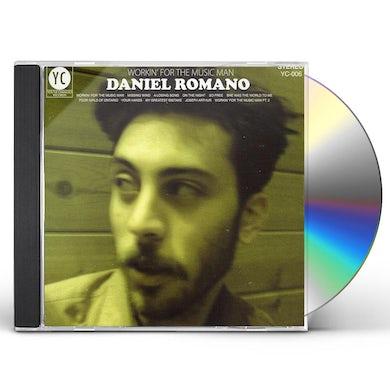 Daniel Romano WORKIN' FOR THE MUSIC MAN CD