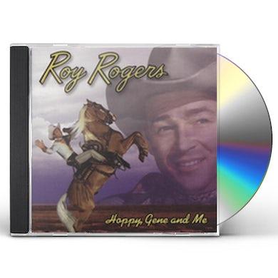 Roy Rogers HOPPY GENE & ME CD