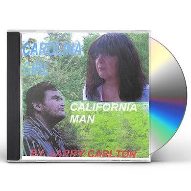 Larry Carlton CAROLINA GIRL CALIFORNIA MAN CD