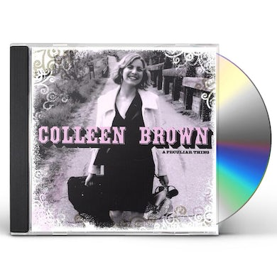 Colleen Brown PECULIAR THING CD