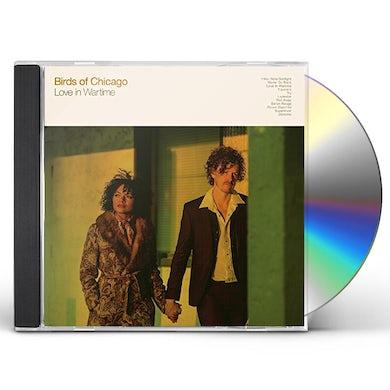 Birds Of Chicago LOVE IN WARTIME CD
