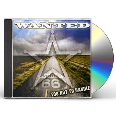 Wanted TOO HOT TO HANDLE CD