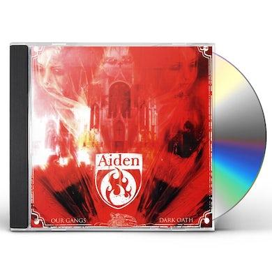 Aiden OUR GANGS DARK OATH CD