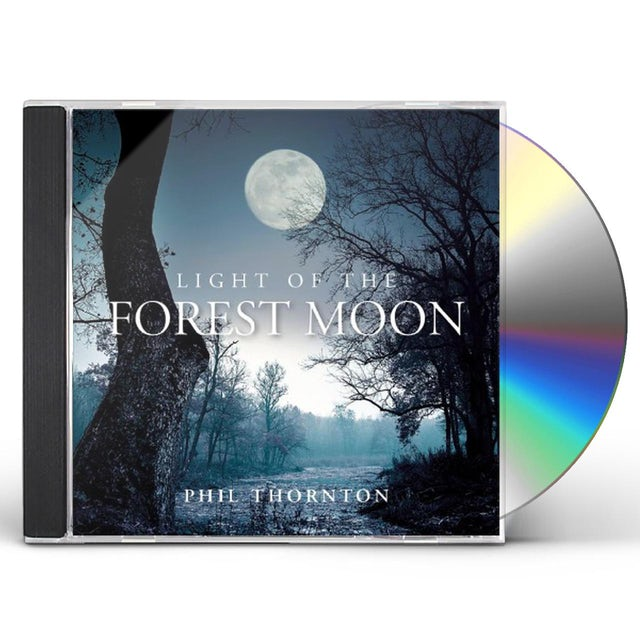 Phil Thornton LIGHT OF THE FOREST MOON CD