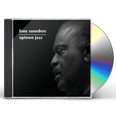 Tony Saunders UPTOWN JAZZ CD