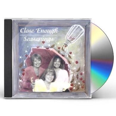 Close Enough SEASONINGS CD