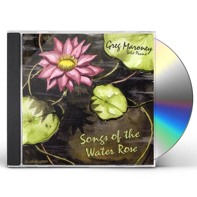 Greg Maroney SONGS OF THE WATER ROSE CD