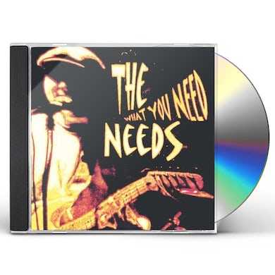 Needs WHAT YOU NEED CD