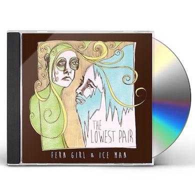 Lowest Pair FERN GIRL & ICE MAN CD