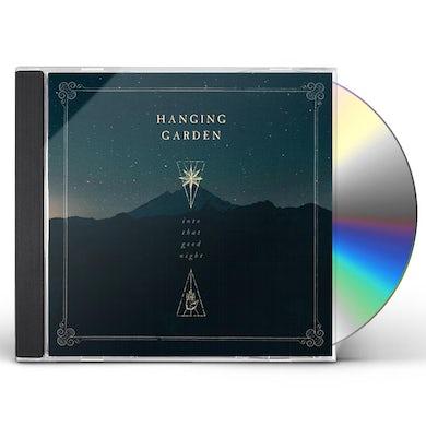 Hanging Garden INTO THAT GOOD NIGHT CD