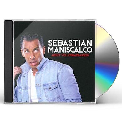 Sebastian Maniscalco Aren't You Embarassed? CD
