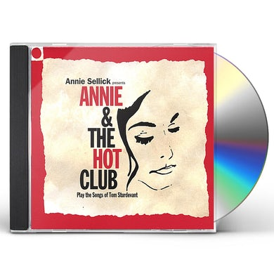 Annie Sellick ANNIE & THE HOT CLUB (PLAY THE SONGS OF TOM STURDE CD