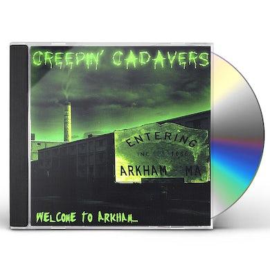 Creepin' Cadavers WELCOME TO ARKHAM CD