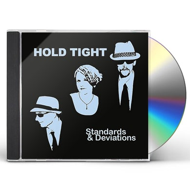 Hold Tight STANDARDS & DEVIATIONS CD