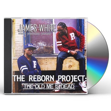 James White REBORN PROJECT: THE OLD ME IS DEAD CD
