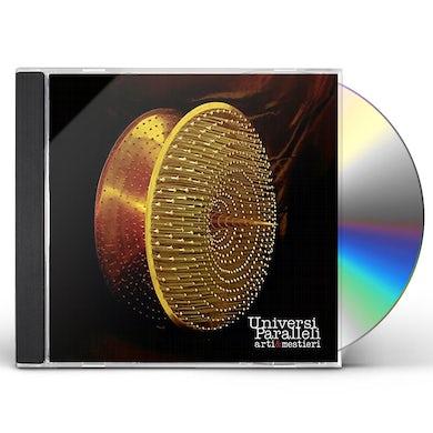 ARTI & MESTIERI UNIVERSI PARALLELI CD