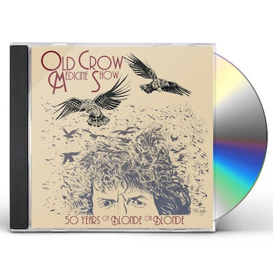 Old Crow Medicine Show 50 YEARS OF BLONDE ON BLONDE CD