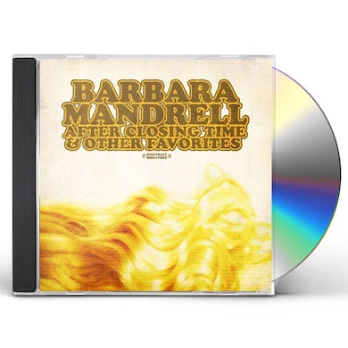 Barbara Mandrell AFTER CLOSING TIME & OTHER FAVORITES CD
