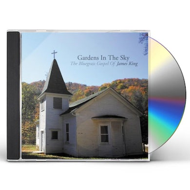 GARDENS IN SKY: BLUEGRASS GOSPEL OF JAMES KING CD