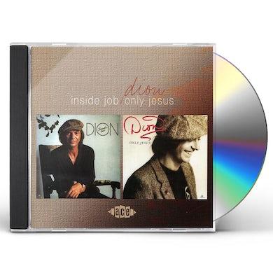 Dion INSIDE JOB / ONLY JESUS CD