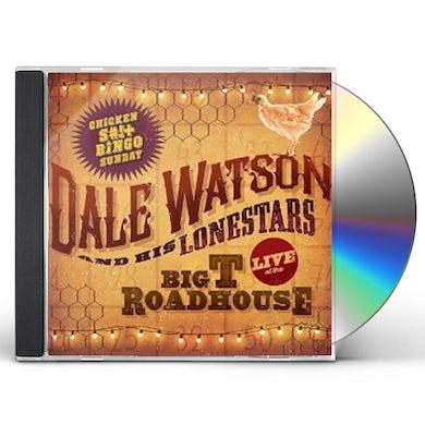 Dale Watson LIVE AT THE BIG T ROADHOUSE -CHICKEN SHIT & BINGO CD