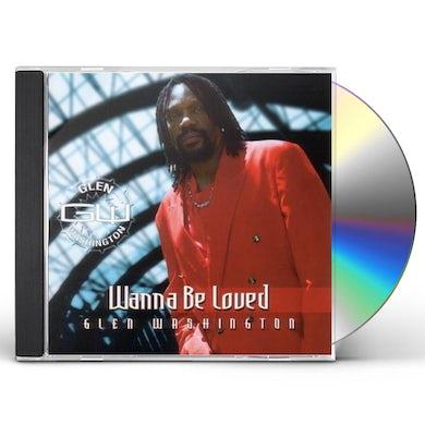 Glen Washington WANNA BE LOVED CD