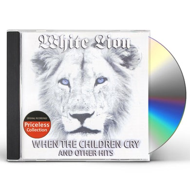 White Lion WHEN THE CHILDREN CRY AND OTHER HITS CD