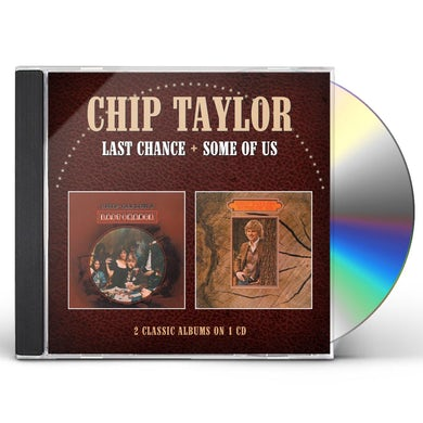 Chip Taylor LAST CHANCE / SOME OF US CD
