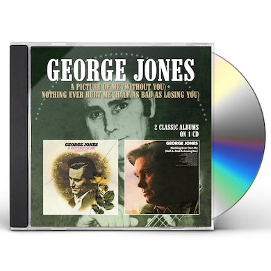 George Jones PICTURE OF ME (WITHOUT YOU) / NOTHING EVER HURT ME CD