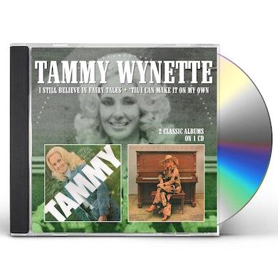 Tammy Wynette I STILL BELIEVE IN FAIRYTALES / TIL I CAN MAKE IT CD