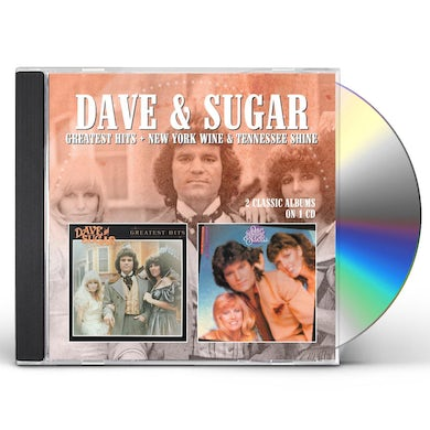 Dave & Sugar GREATEST HITS / NEW YORK WINE & TENNESSEE SHINE CD