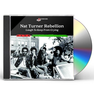 Nat Turner Rebellion LAUGH TO KEEP FROM CRYING CD