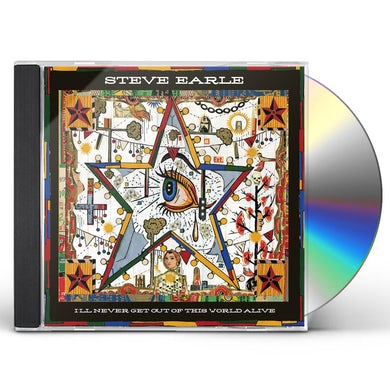 Steve Earle & The Dukes I'LL NEVER GET OF THIS WORLD ALIVE CD