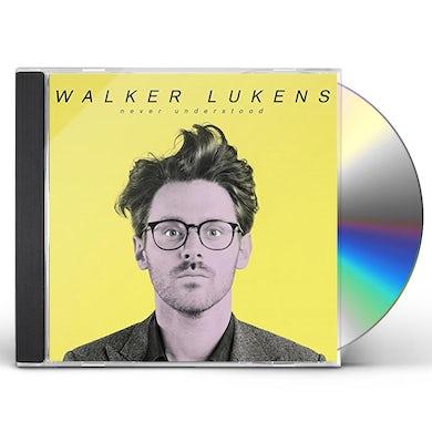 Walker Lukens NEVER UNDERSTOOD CD